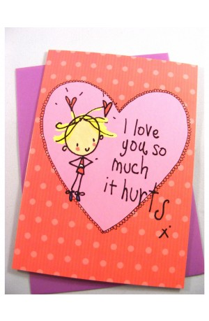 I Love You So Much It Hurts Card by Juicy Lucy