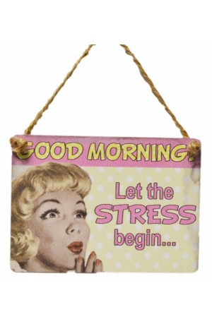 Let The Stress Begin Mini Sign