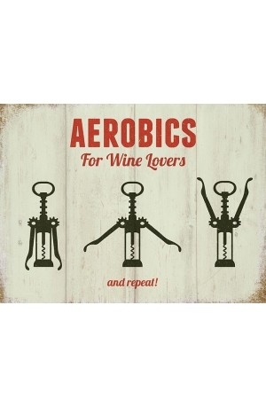 Aerobics for Wine Lovers Metal Sign