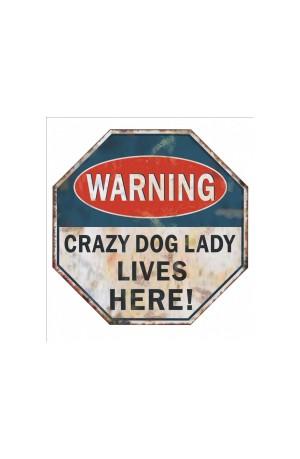 Warning Crazy Dog Lady Sign