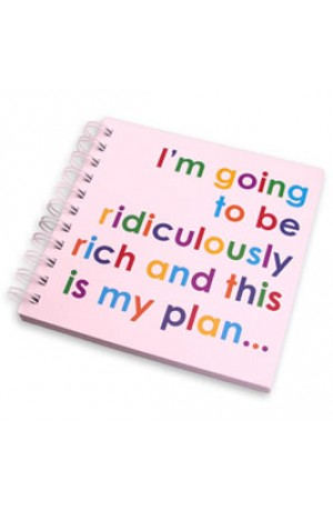 "I am going to be ridiculously  rich..."" Notebook"""