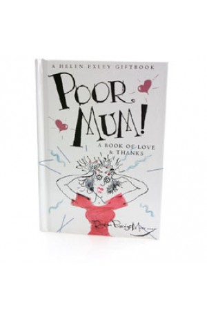 Poor Mum -- A Book of Love and Thanks